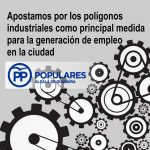 Modernizar nuestros polígonos industriales debe ser parte de un plan estratégico, consensuado también con las empresas usuarias de los mismos.
